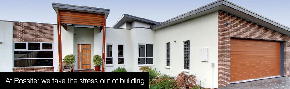 Rossiter Homes & Developments - We take the stress out of building